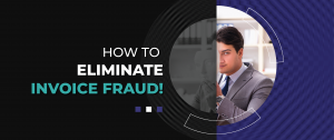 How to Eliminate Invoice Fraud!