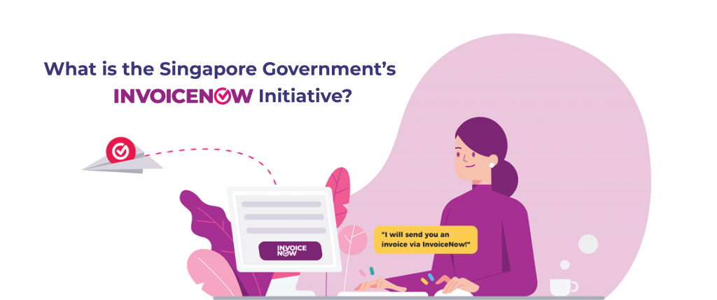 "What is the Singapore Government's ""InvoiceNow"" Initiative?"
