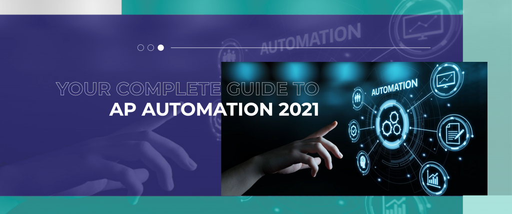 Your Complete Guide to AP Automation in 2021!